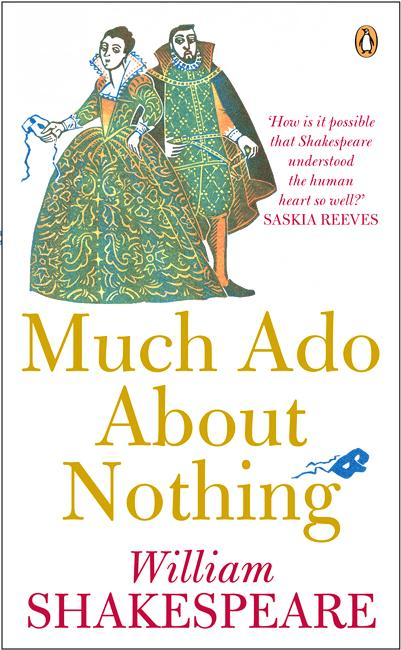 the unique features of william shakespeares much ado about nothing