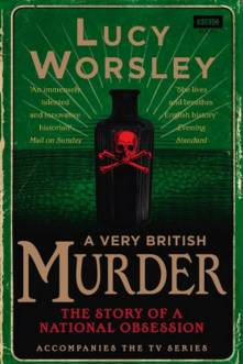 A Very British Murder - Lucy Worsley